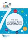 """Fascicule """"1945-2015, Les 70 ans de la CPAM du Gers"""""""